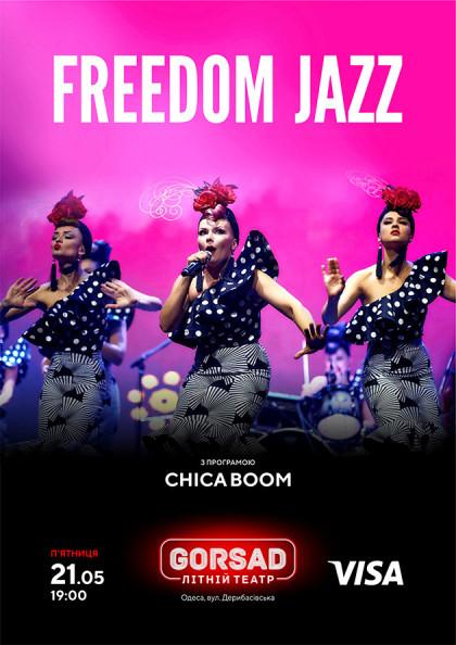 FREEDOM JAZZ з програмою CHICA BOOM