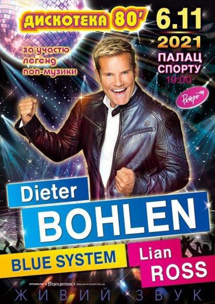 Дискотека 80: Dieter Bohlen, Blue System, Lian Ross